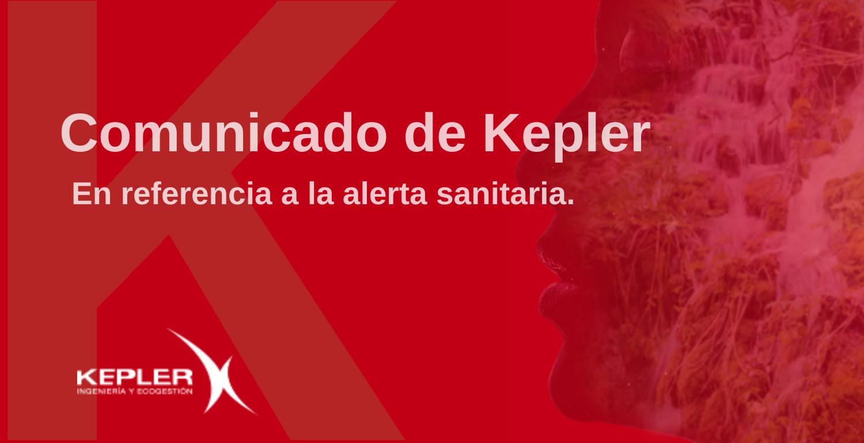Comunicado de KEPLER en referencia a la alerta sanitaria.